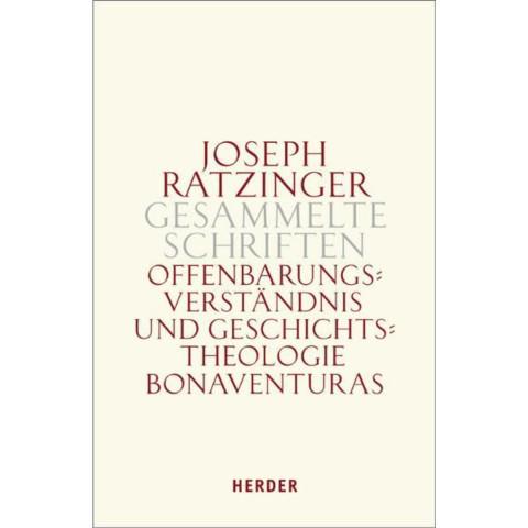 Gesammelte Schriften Band 2. Offenbarungsverständnis und Geschichtstheologie Bonaventuras